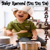 Baby Record Du Du Da Radio Edit
