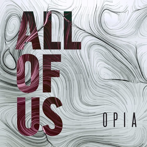 OPIA - All of Us
