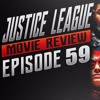Justice League Full Movie Review Episode 59