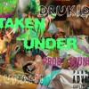 TAKEN UNDER (Produced By SOUNDRY)