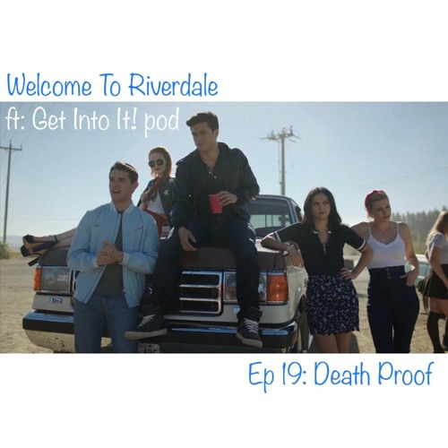 Welcome To Riverdale | Ep 19: Death Proof | with @GetintoPOD [ #CBNreview ]