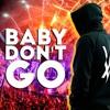 BREAKBEAT BABY DON'T GO VERSI AKIMILAKU 2018[Mhɖ_SyaputraMi✘]#Req_
