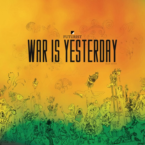 War Is Yesterday (Deluxe Version)
