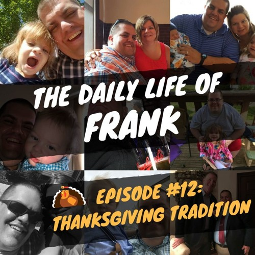 Episode 12: Thanksgiving Tradition (The Daily Life of Frank)