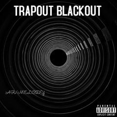 Trapout Blackout