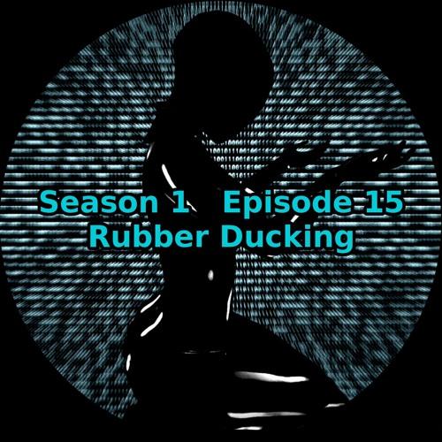 S01 E15 Rubber Ducking