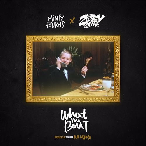 What You Bout ft Zoey Dollaz (prod Gezin 808 Mafia)