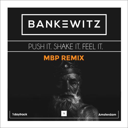 Bankewitz feat. Wanja Janeva - Push It Shake It Feel It (MBP Remix)