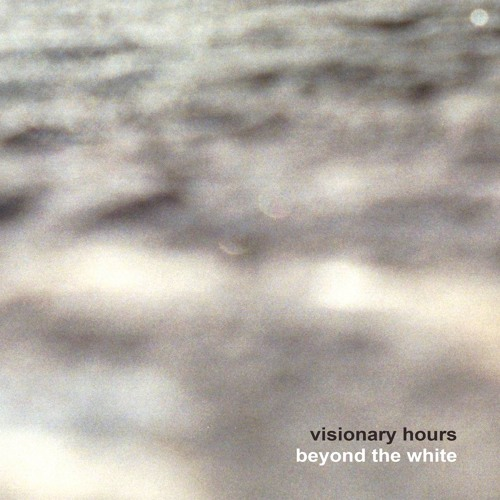 Beyond The White Preview – Visionary Hours