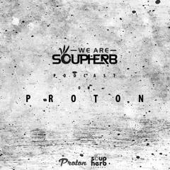 [PODCASTS]_#WeAreSoupherb_On_Proton_Radio