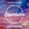 Serge Legran - Touch the Sky (Extended Mix)