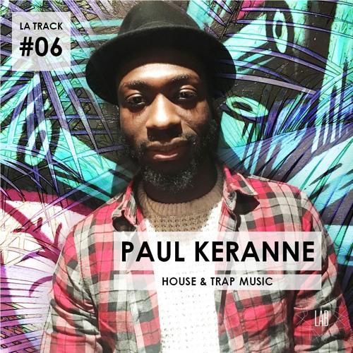 La Track #6 - PaulKeranne DJ | LAB Festival 2018