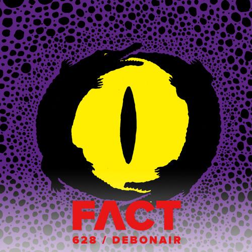 FACT mix 628: DEBONAIR (Nov '17)