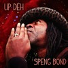 Speng Bond - Up Deh (Album Promo)