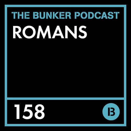 The Bunker Podcast 158: Romans