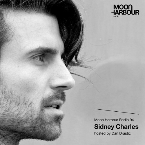 Moon Harbour Radio 94: Sidney Charles, hosted by Dan Drastic