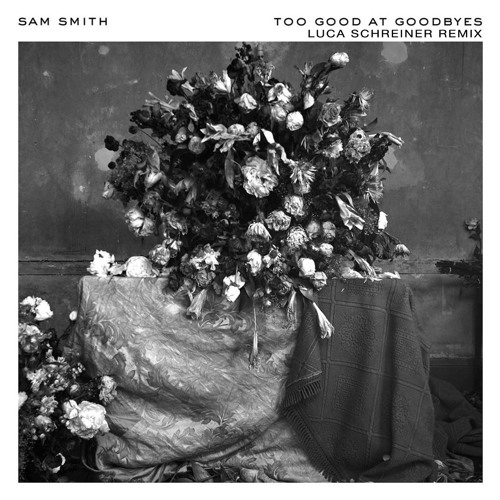 Baixar Sam Smith - Too Good At Goodbyes (Luca Schreiner Remix)
