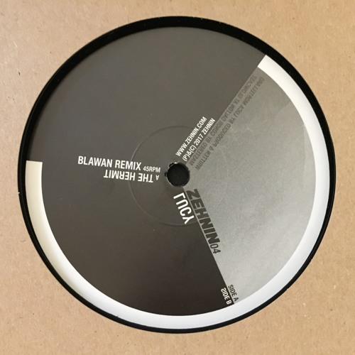 Lucy - The Hermit (Blawan Remix) [ZEHNIN04]
