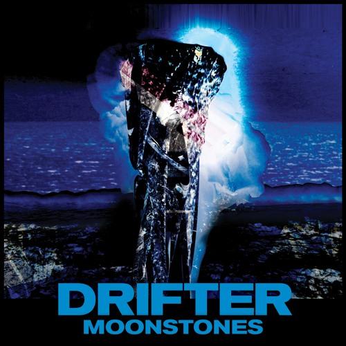 Drifter - Moonstones
