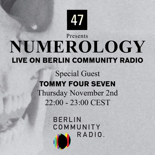 TOMMY FOUR SEVEN - BERLIN COMMUNITY RADIO - NOV 2, 2017