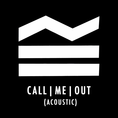 Call Me Out (Acoustic)