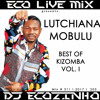 Lutchiana Mobulu - Best Of (Kizomba) Vol. 1 Mix 2017 - Eco Live Mix Com Dj Ecozinho