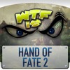 WTF is... Hand of Fate 2 ?