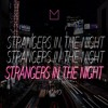 MOMO ~ Strangers In The Night