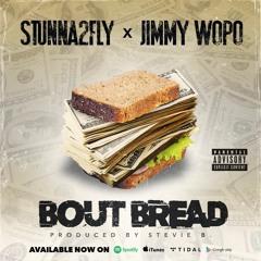 Bout Bread (Ft. Jimmy Wopo)