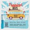 Dj Bus High Tropical Bus Live Mix #23 01.11.17