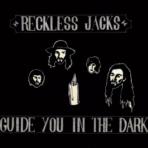 Reckless Jacks - Guide You In The Dark