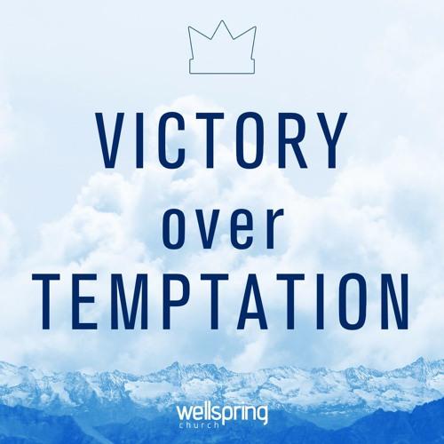 Victory Over Temptation | Pastor Steve Gibson