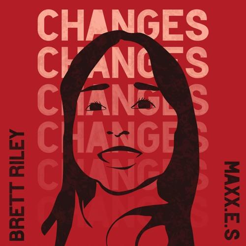 Changes (Prod. MAXX.E.S.)