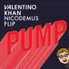 Valentino Khan - Pump (Nicodemus Flip)