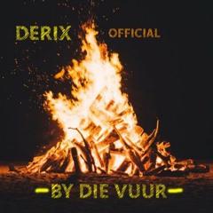 By Die Vuur - DeriX Official