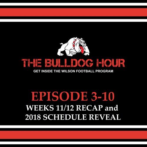 The Bulldog Hour, Episode 3-10: Weeks 11/12 Recap & 2018 Schedule Reveal