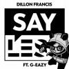 Dillon Francis - Say Less feat. G-Eazy (Panda Eyes Remix)