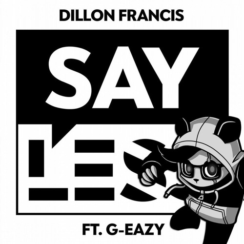 Dillon Francis - Say Less feat. G-Eazy (Panda Eyes Remix)