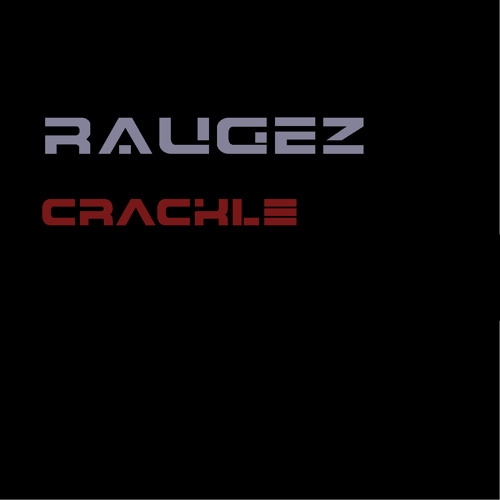 Raugez - Crackle