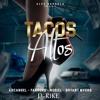 Tacos Altos (90 BPM) - Arcangel ft Noriel, Farruko y Bryant Myers (D-RIKE Edit Extended)