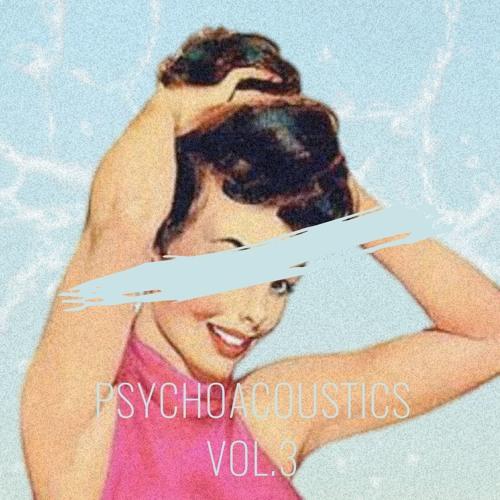 Psychoacoustics Vol.3 (As played at PH+ Pilsen)