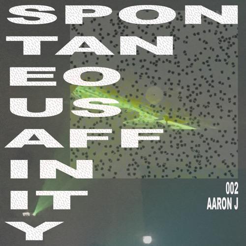 Spontaneous Affinity #002: Aaron J