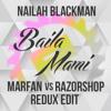 Nailah Blackman - Baila Mami (Marfan Vs Razorshop Redux)