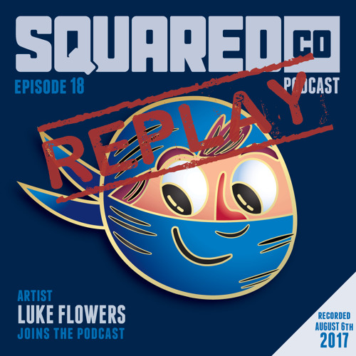 REPLAY: Episode 18 With Luke Flowers