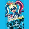 Harley Quinn at Super Hero High (DC Super Hero Girls) by Lisa Yee, read by Tara Sands