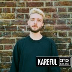 STYLSS Mix 085: KAREFUL