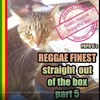 REGGAE FINEST -Straight Out Of The Box Vol 5