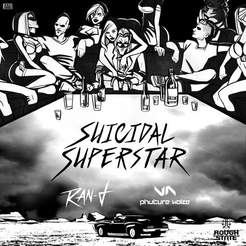 Ran-D & Phuture Noize - Suicidal Superstar [OUT NOW]