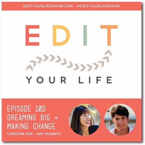 Episode 103: Dreaming Big + Making Change