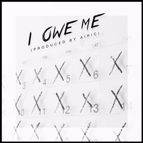 I Owe Me (Prod. by Airic)